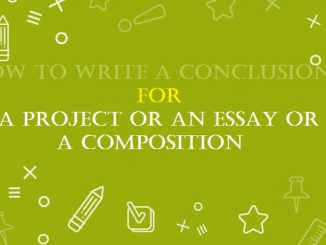 How to write a conclusion for a project or an essay or a composition